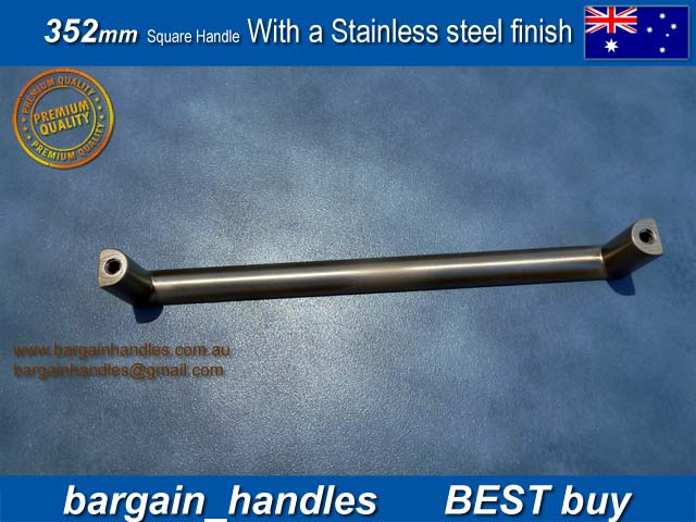 [352mm Square Handles Finished in Brushed Stainless steel Finish]